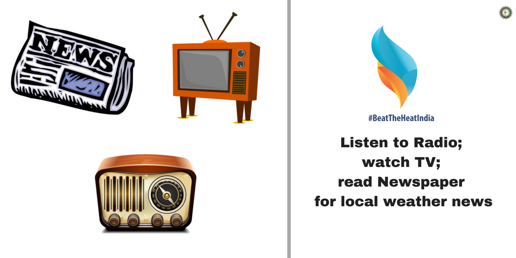 Listen to radio, watch TV, read newspaper for local weather news