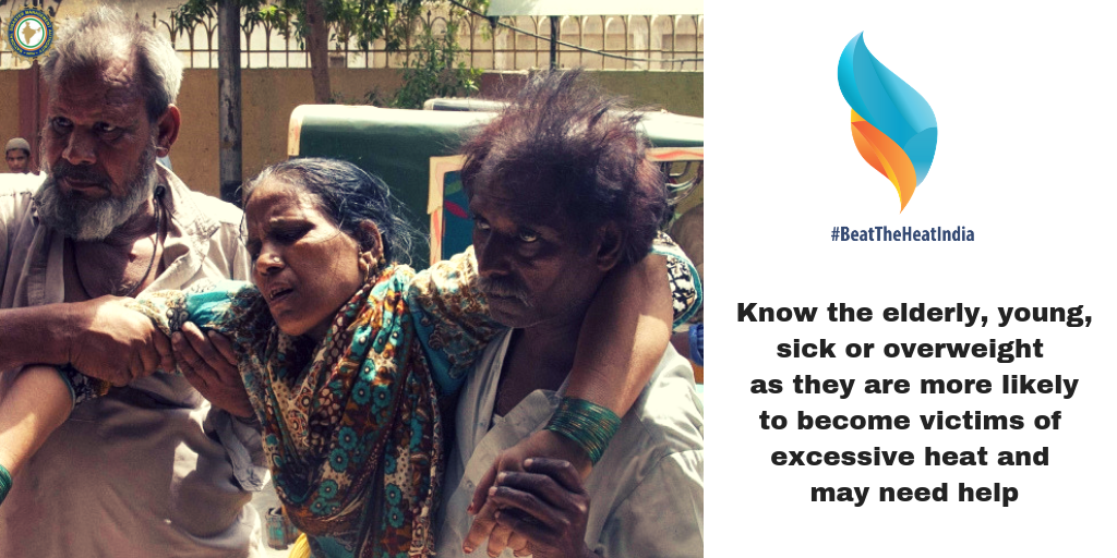 Know the elderly, young, sick or overweight as they are more likely to become victims of excessive heat and may need help