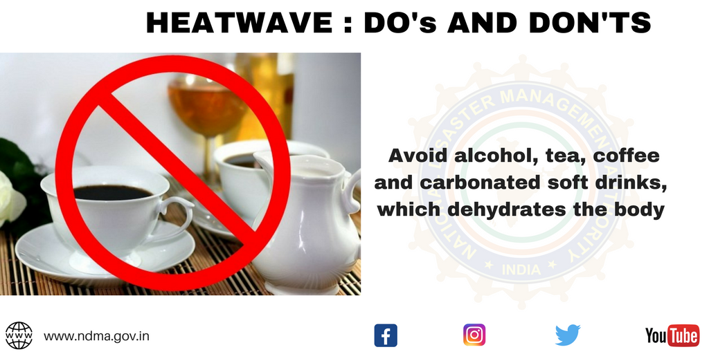 Avoid alcohol, tea, coffee and carbonated soft drinks which dehydrates the body