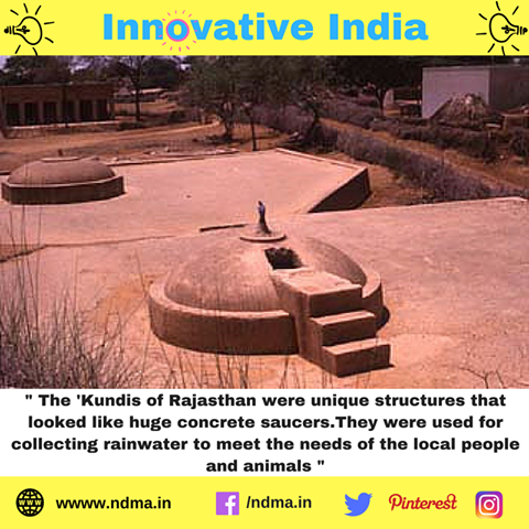 The 'Kundis' of Rajasthan were unique structures to collect rainwater