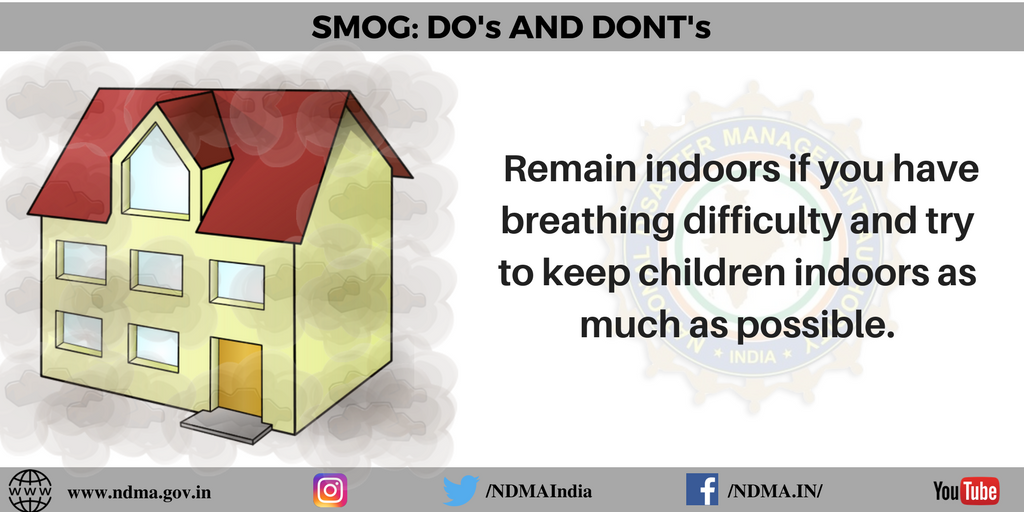 Remain indoors if you have breathing difficulty, try to keep children indoors as well