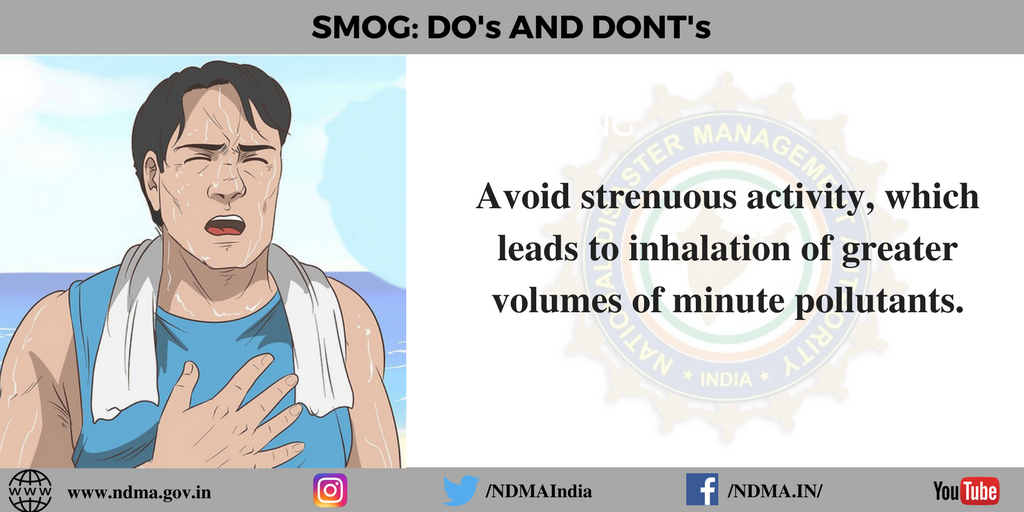 Avoid strenuous activity, which leads to inhalation of greater volumes of minute pollutants
