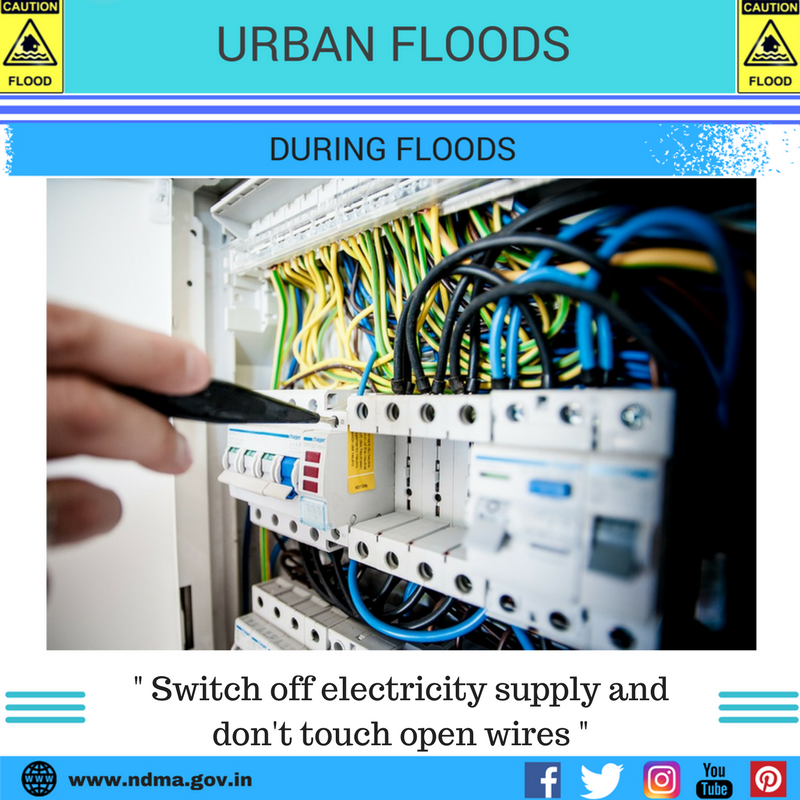 During urban flood – switch off electricity supply and don't touch open wires