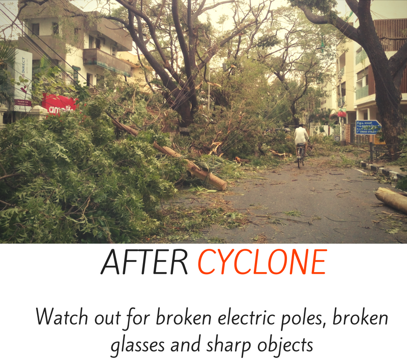 After cyclone - watch out for broken electric poles, broken glasses and sharp objects.