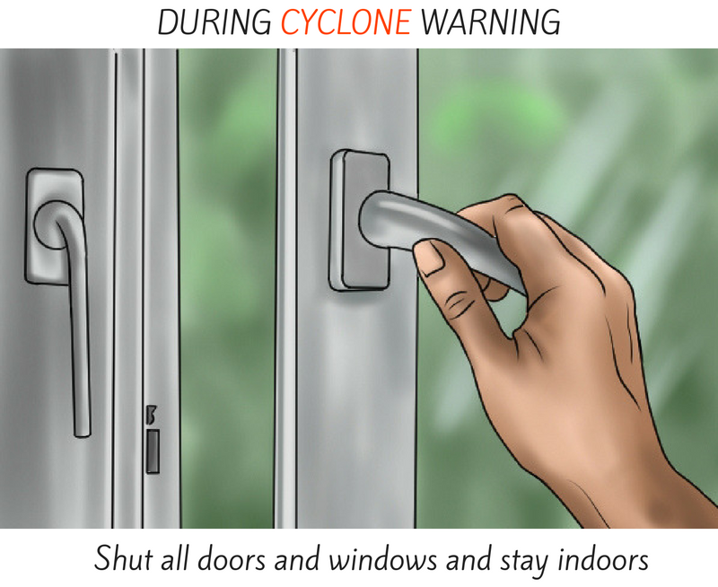 During cyclone warning - shut all doors and windows and stay indoors