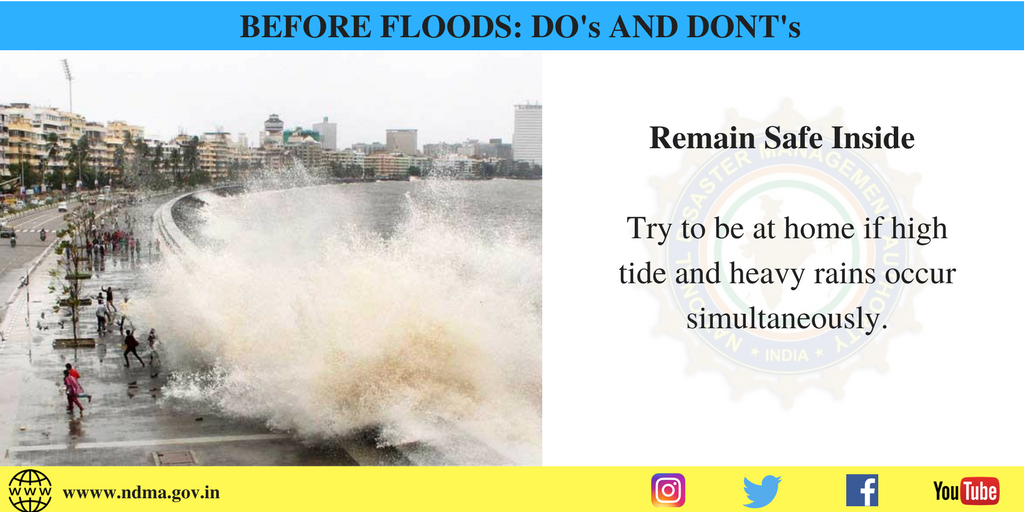 Before flood - try to be at home if high tide and heavy rains occur simultaneously