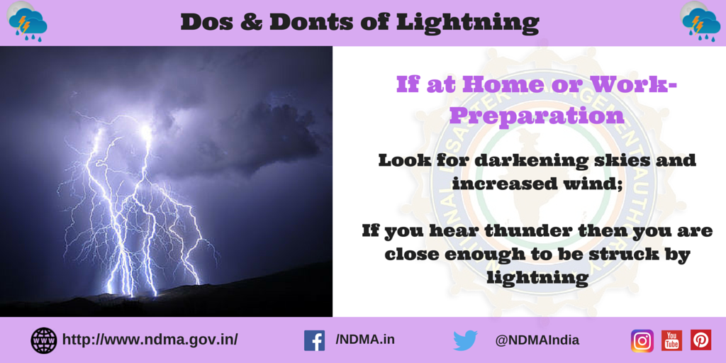 If at home or work - preparation - look for darkening skies and increased wind. If you hear thunder then you are close enough to be struck by lightning