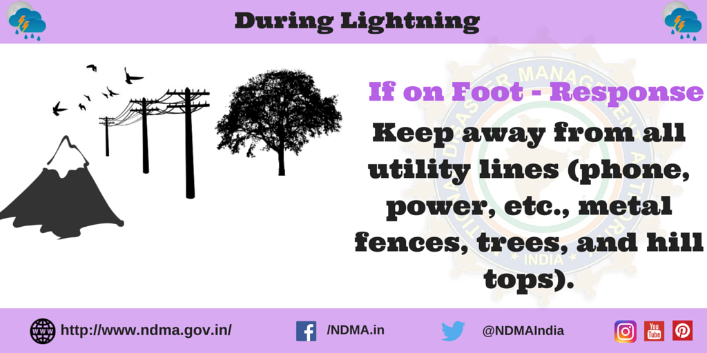 If on foot - response -  keep away from utility lines (phone, power, metal fences, trees and hill tops)