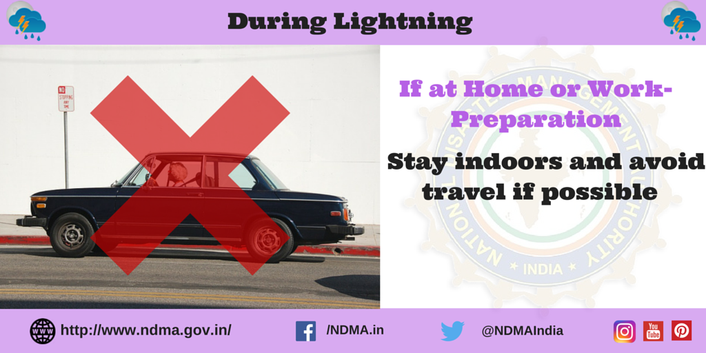 If at home or work -during lightning - stay indoors and avoid travel if possible