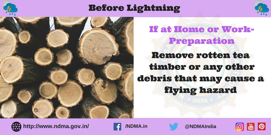 If at home or work -preparation - remove rotten timber or any other debris that may cause a flying hazard