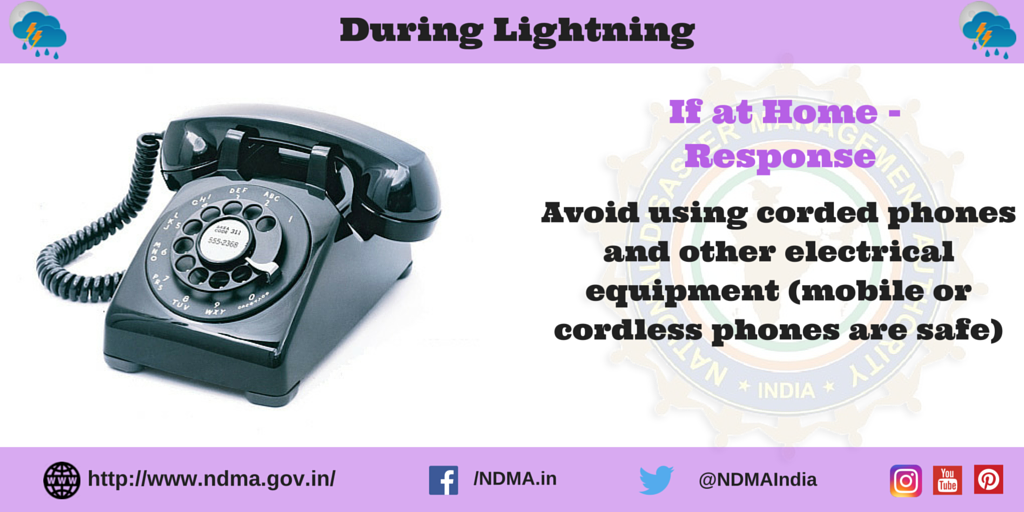 If at home - response - avoid using corded phones and other electrical equipment (mobile or cordless phones are safe)