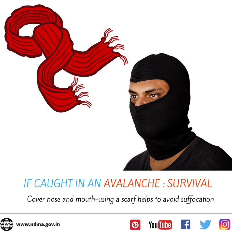 If caught in an avalanche - cover nose and mouth. Using a scarf helps to avoid suffocation