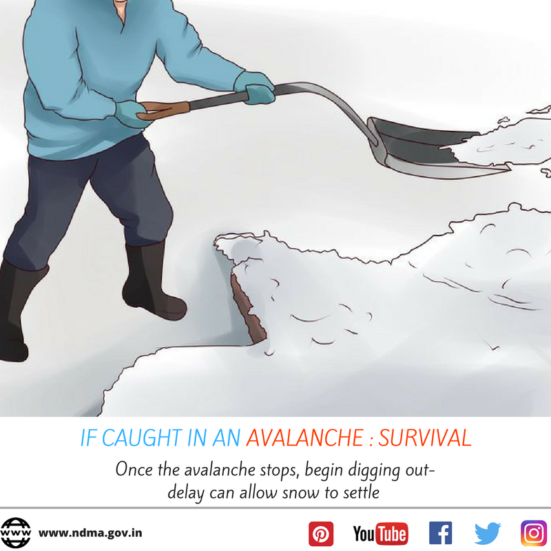 If caught in an avalanche - once the avalanche stops, begin digging out. Delay can allow snow to settle.