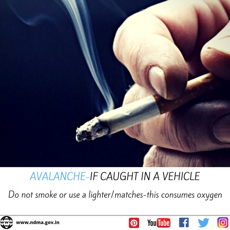 If caught in a vehicle - do not smoke or use a lighter/matches - this consumes oxygen.