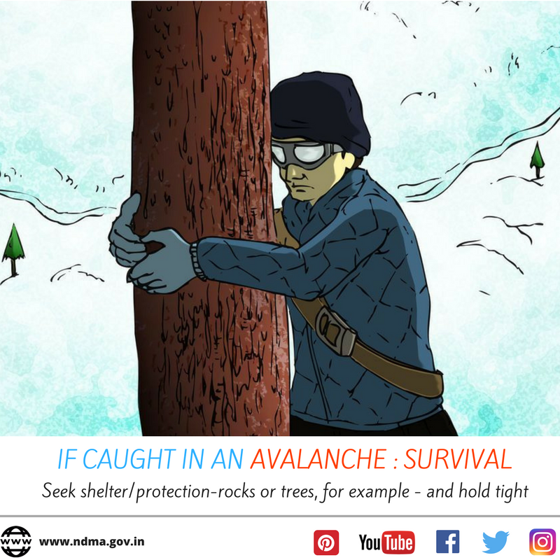 If caught in an avalanche - Seek shelter/protection - for example on rocks or trees and hold tight.