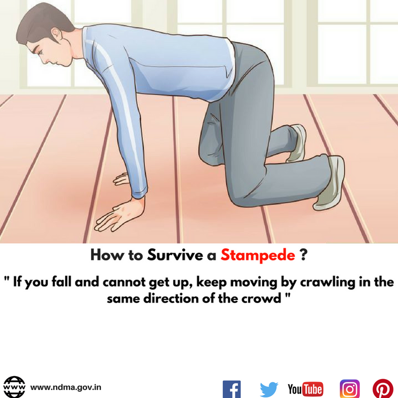 If you fall and cannot get up, keep moving by crawling in the same direction of the crowd