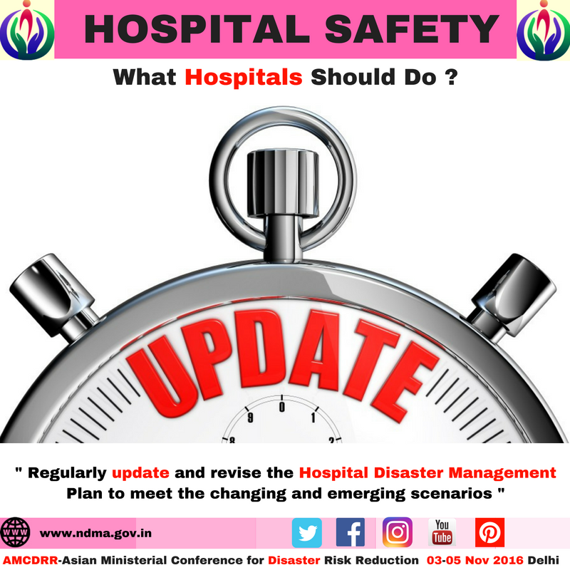 Regularly update and revise the hospital disaster management plan to meet the changing and emerging scenarios