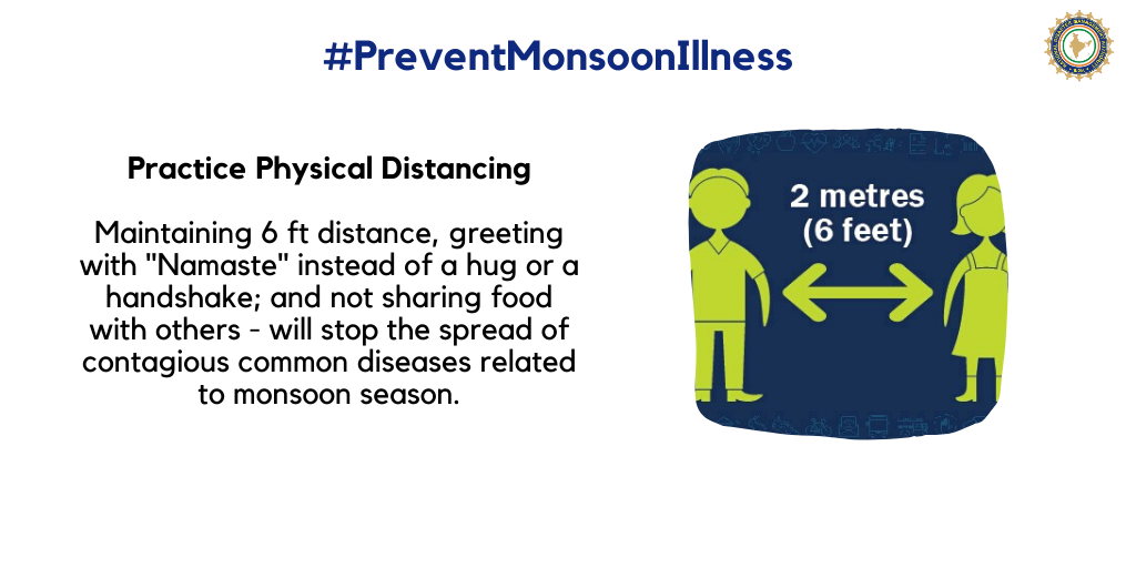 Maintaining physical distance will stop the spread of contagious common diseases related to monsoon illness