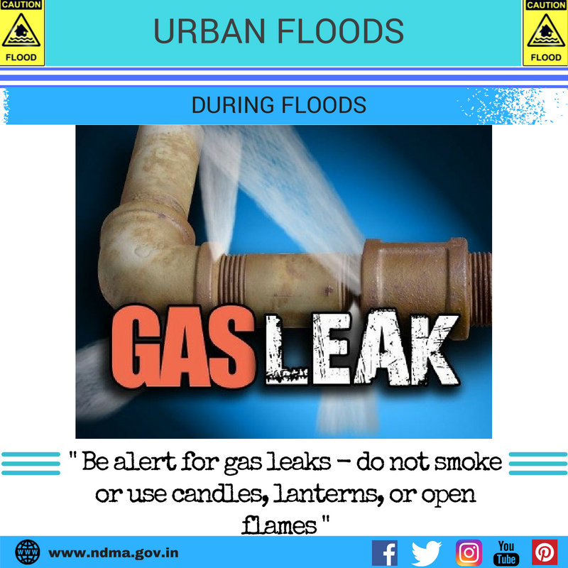 During urban flood – be alert for gas leaks – do not smoke or use candles, lanterns or open flames