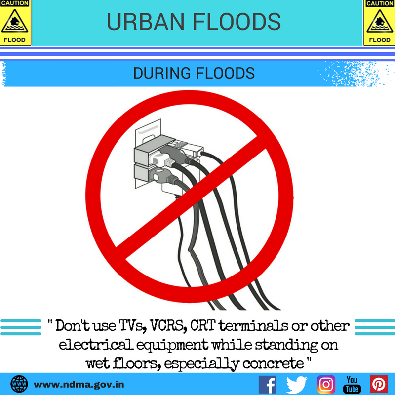 During urban flood – don't use TVs, VCRs, CRT terminals or other electrical equipment while standing on wet floors, especially concrete