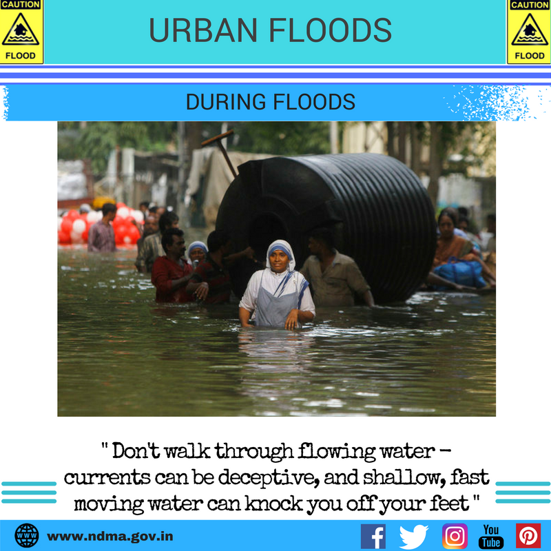 During urban flood – don't walk through flowing water – currents can be deceptive and shallow, fast moving water can knock you off your feet