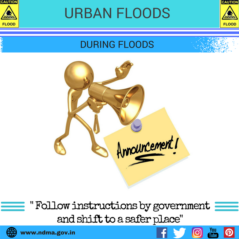 During urban flood – follow instructions by government and shift to a safer place